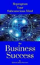 Reprogram Your Subconscious Mind for Business Success