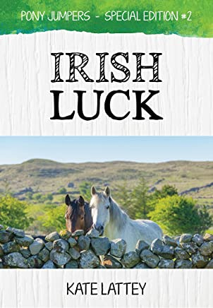 Irish Luck: (Pony Jumpers: Special Edition #2)