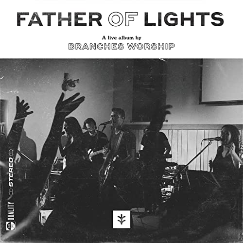 Branches Worship - Father of Lights 2019