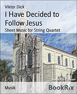 I Have Decided to Follow Jesus: Sheet Music for String Quartet (English Edition)