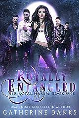 Royally Entangled: A Reverse Harem Fantasy (Her Royal Harem Book 1) Kindle Edition