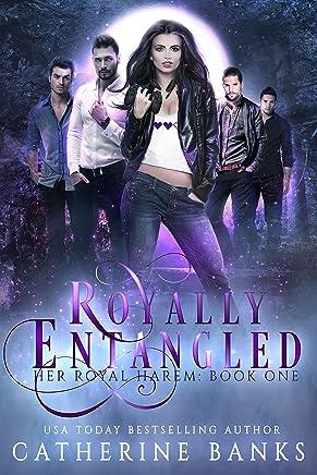 Royally Entangled: A Reverse Harem Fantasy (Her Royal Harem Book 1) (English Edition)