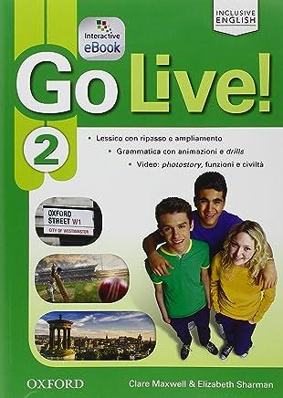Go live. Students book-Workbook-Extra. Per la Scuola media. Con CD Audio. Con espansione online: Go Live! 2: Super Premium. Con Students Book, Workbook, Ebook, Open Book e Audio Cd [Lingua inglese]