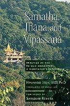 Samatha, Jhana, and Vipassana: Practice at the Pa-Auk Monastery: A Meditator's Experience