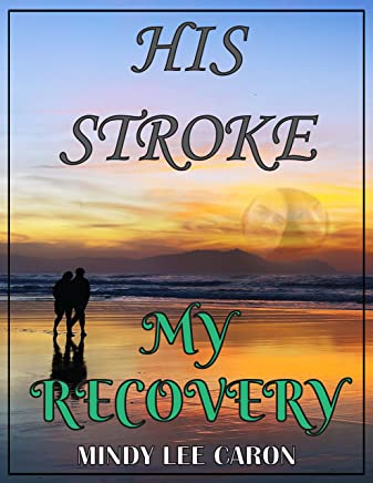 His Stroke; My Recovery