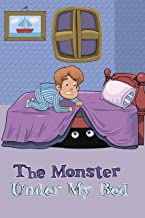 Books for Kids: The Monster Under My Bed (Bedtime Stories For Kids Ages 2-8, Beginner Readers)