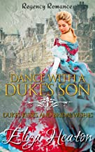 Dance with a Duke's Son: Historical Clean Regency Book: Dukes, Kisses, and Bridal Wishes