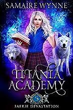Faerie Devastation (Titania Academy Book 5)