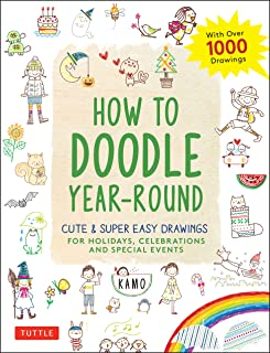 How to Doodle Year-Round: Cute & Super Easy Drawings for Holidays, Celebrations and Special Events - With Over 1000 Drawings