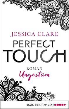 Perfect Touch - Ungestüm: Roman (Billionaires and Bridesmaids 1) (German Edition)