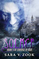 Solace: Book Three (Strange in Skin Trilogy) Kindle Edition
