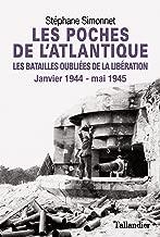 Les Poches de l'Atlantique - Les batailles oubliées de la libération: Janvier 1944 - mai 1945 (L'HISTOIRE) (French Edition)