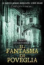 Il fantasma di Poveglia: In Questo Mondo Infestato: Libro Primo (Italian Edition)