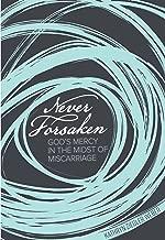 Never Forsaken: God's Mercy in the Midst of Miscarriage
