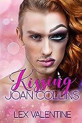 Kissing Joan Collins Kindle Edition