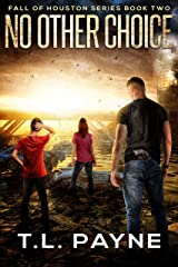 No Other Choice: A Post Apocalyptic EMP Survival Thriller (Fall of Houston Book 2) Kindle Edition