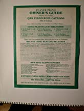 PLAYER PIANO OWNER'S GUIDE FEATURING OUR COMPLETE QRS PIANO ROLL CATALOG 1986-87