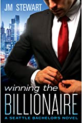 Winning the Billionaire (Seattle Bachelors Book 2) Kindle Edition