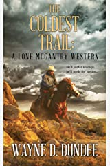 The Coldest Trail: A Lone McGantry Western Kindle Edition