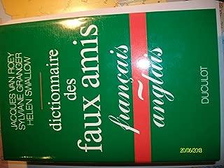 Dictionnaire des faux amis: Français-anglais (French Edition)
