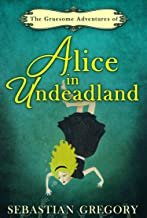 The Gruesome Adventures Of Alice In Undeadland