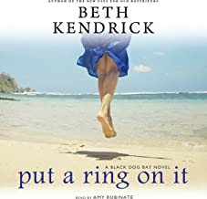 Put a Ring on It: A Black Dog Bay Novel, Book 3