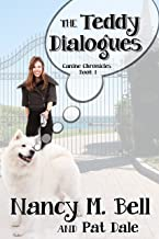 The Teddy Dialogues (Canine Chronicles Book 1)