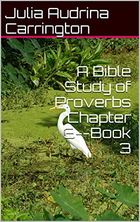 A Bible Study of Proverbs Chapter 3--Book 3 (English Edition)