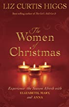 The Women of Christmas: Experience the Season Afresh with Elizabeth, Mary, and Anna PDF