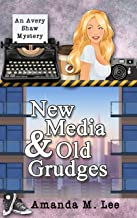 New Media & Old Grudges (An Avery Shaw Mystery Book 16)
