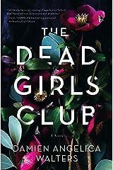The Dead Girls Club: A Novel Kindle Edition