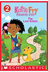 Katie Fry, Private Eye: The Lost Kitten (Scholastic Reader, Level 2) Kindle Edition