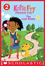 Scholastic Reader, Level 2: Katie Fry, Private Eye #1: The Lost Kitten (Scholastic Reader Level 2)