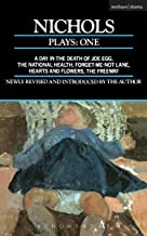 Nichols Plays: 1: Day in the Death of Joe Egg;The National Health; Hearts and Flowers; The Freeway; Forget-me-not Lane (Contemporary Dramatists)