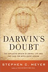 Darwin's Doubt: The Explosive Origin of Animal Life and the Case for Intelligent Design Kindle Edition
