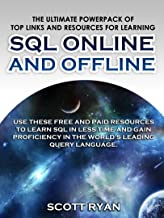 LEARN IN A DAY! SQL PROGRAMMING. Top Links and Resources for Learning SQL ONLINE and OFFLINE: Use these FREE and PAID resources to gain proficiency in the world's leading query language