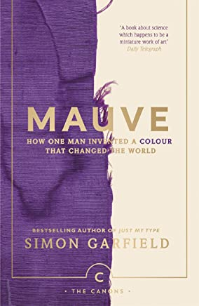 Mauve: How one man invented a colour that changed the world (Canons Book 81) (English Edition)