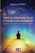 TRAITÉ DE CONNAISSANCE DE SOI ET D'ÉVOLUTION PERSONNELLE: Apprenez à mieux vous connaître grâce à 12 tests de personnalités