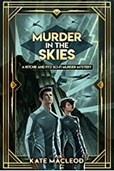 Murder in the Skies: A Ritchie and Fitz Sci-Fi Murder Mystery (The Ritchie and Fitz Sci-Fi Murder Mystery Series Book 2) Kindle Edition