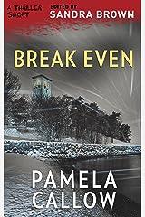 Break Even (Thriller 3: Love Is Murder Book 1) Kindle Edition
