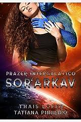 Sor'Arkav (Prazer Intergalático Livro 2) eBook Kindle