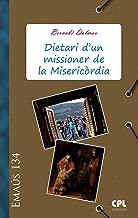 Dietari d'un missioner de la MisericГІrdia (EMAUS Book 134) (Catalan Edition)