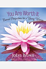 You Are Worth It Kindle Edition