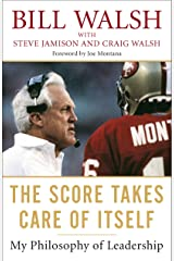 The Score Takes Care of Itself: My Philosophy of Leadership Kindle Edition