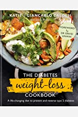 The Diabetes Weight-Loss Cookbook: A life-changing diet to prevent and reverse type 2 diabetes (English Edition) Format Kindle