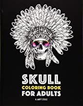 Skull Coloring Book for Adults: Detailed Designs for Stress Relief; Advanced Coloring For Men & Women; Stress-Free Designs...
