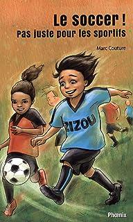Le soccer ! Pas juste pour les sportifs