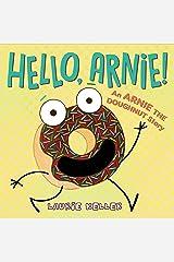 Hello, Arnie!: An Arnie the Doughnut Story (The Adventures of Arnie the Doughnut Book 5) Kindle Edition