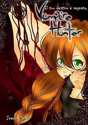 Vampire Hunter: Il tuo destino è segnato