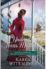 Under the Texas Mistletoe: A Trio of Christmas Historical Romance Novellas Kindle Edition